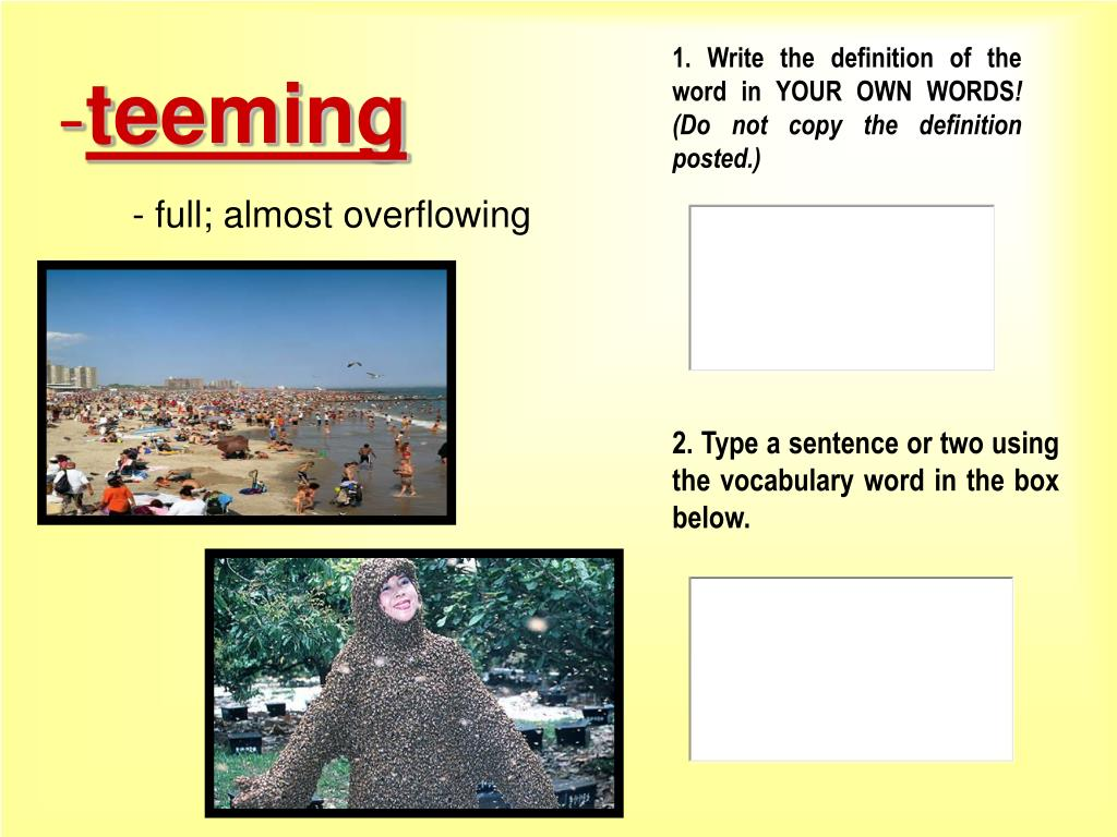 1. Write the definition of the word in YOUR OWN WORDS