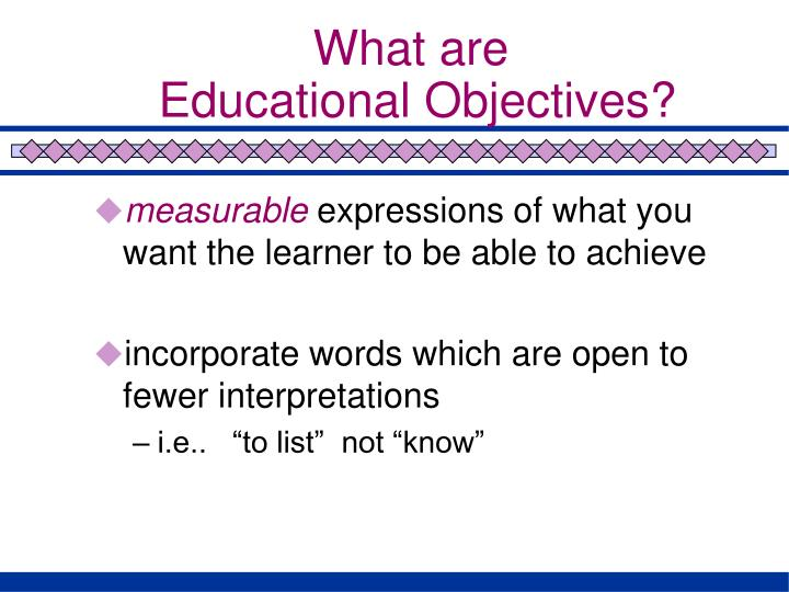 What are educational objectives