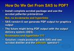 how do we get from sas to pdf