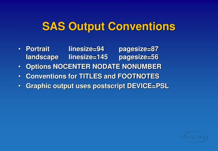 SAS Output Conventions