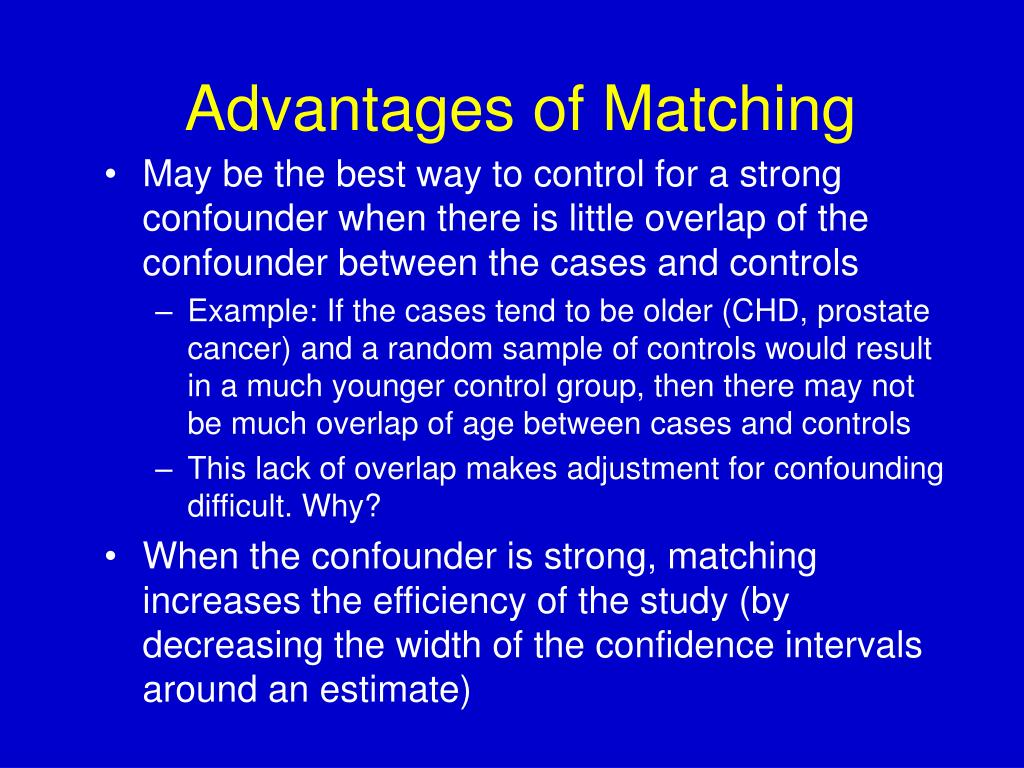 Advantages of Matching
