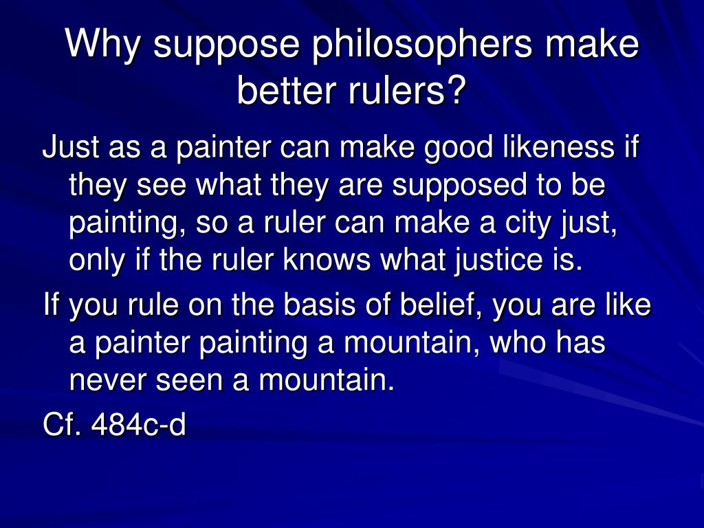 Why suppose philosophers make better rulers?