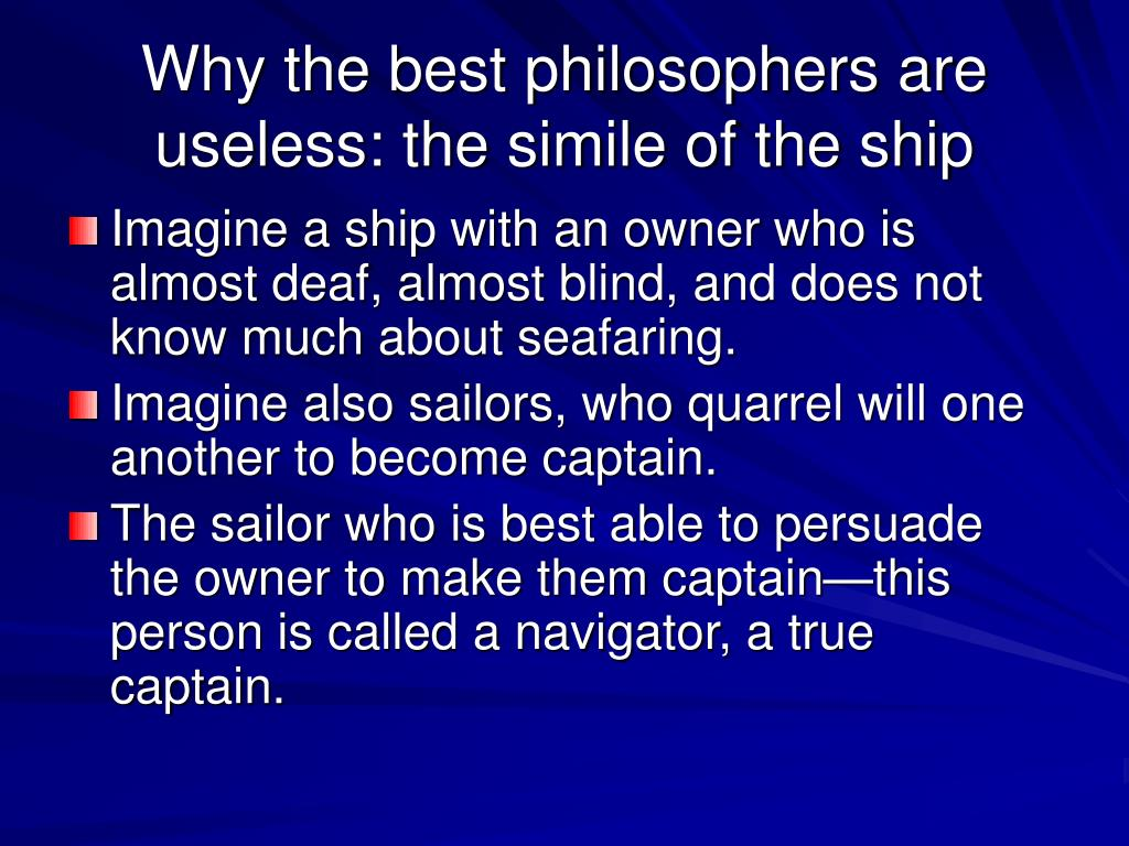 Why the best philosophers are useless: the simile of the ship