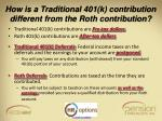 how is a traditional 401 k contribution different from the roth contribution