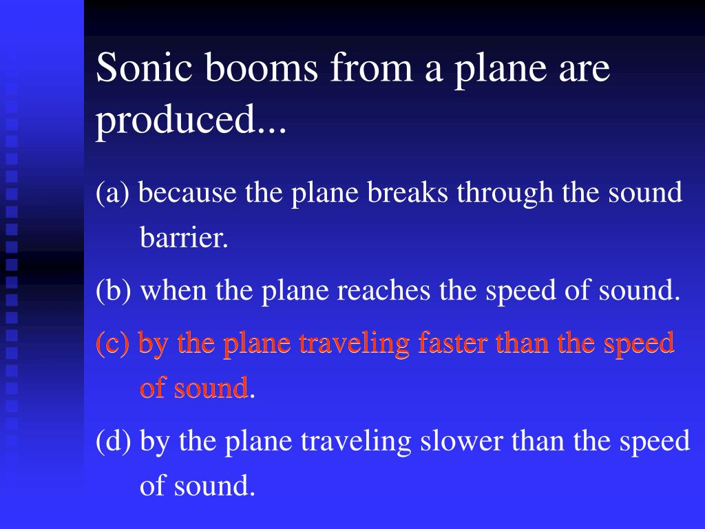 Sonic booms from a plane are produced...