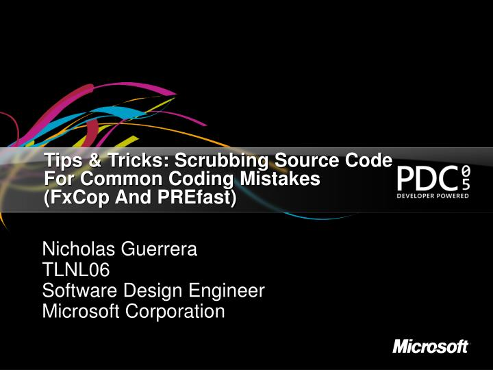 tips tricks scrubbing source code for common coding mistakes fxcop and prefast n.