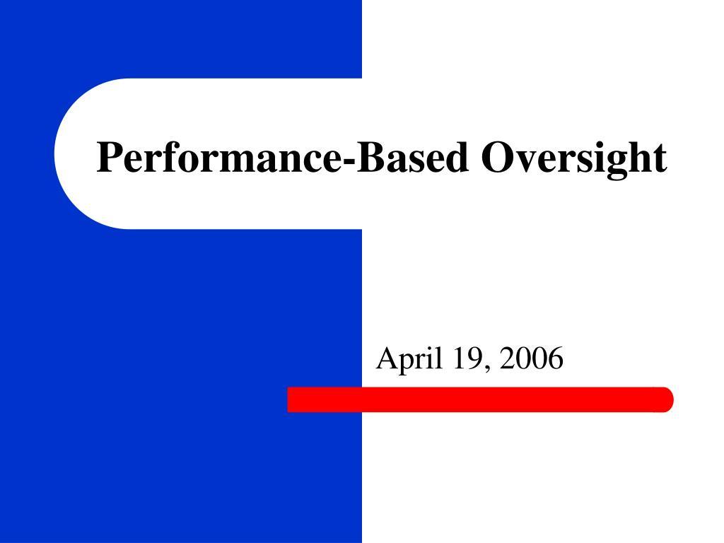 performance based oversight l.