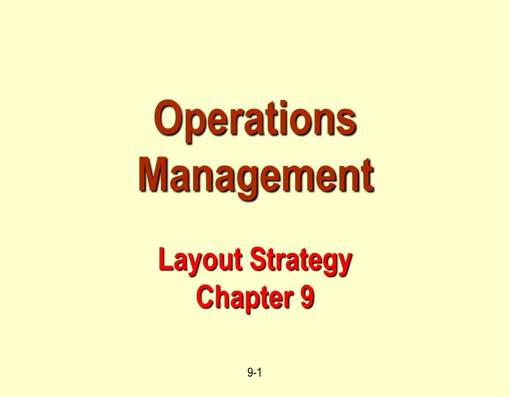operations management layout strategy chapter 9 l.