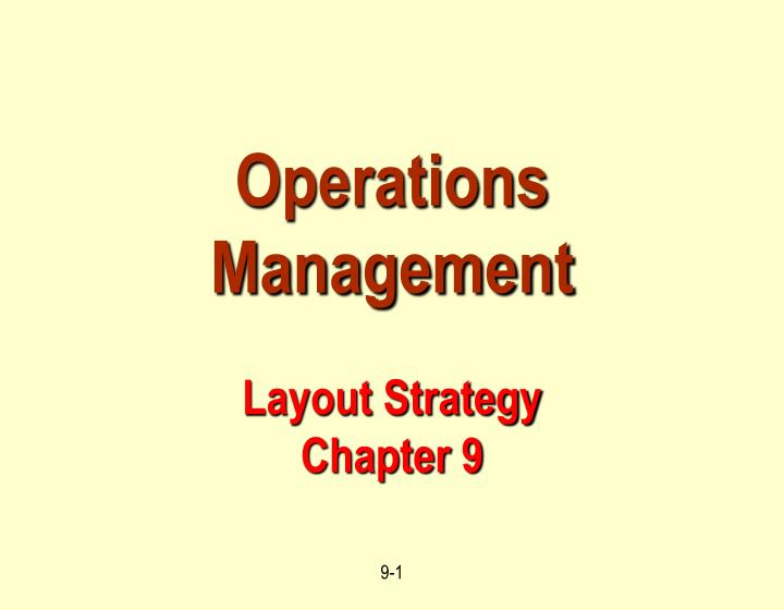 operations management layout strategy chapter 9 n.