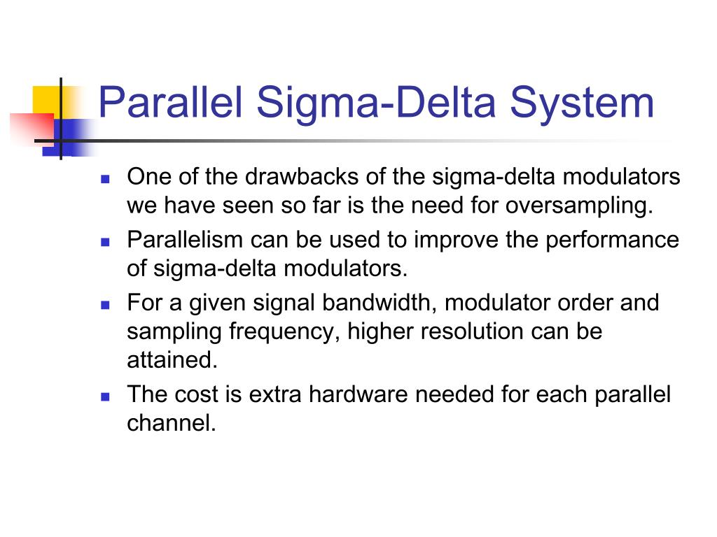 Parallel Sigma-Delta System