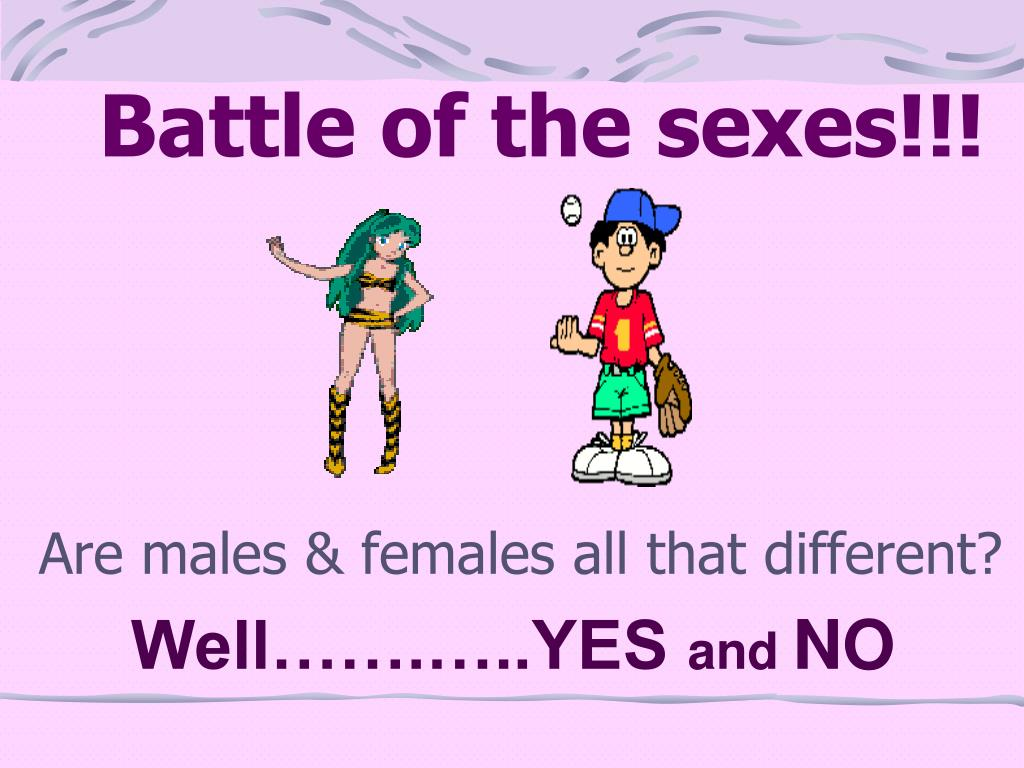 Battle of the sexes!!!