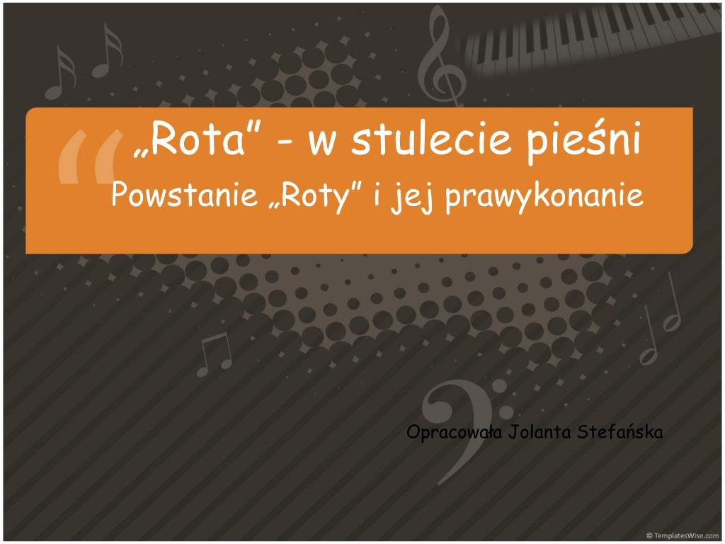 Ppt Rota W Stulecie Pieśni Powerpoint Presentation