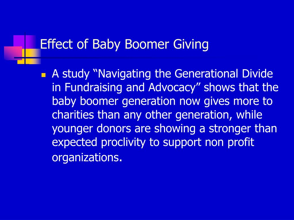 cause and effect baby boomers These are highly significant changes that will have wide-reaching effects on the workplace here's what you should expect as the baby boomers begin their transition out of power  although the .
