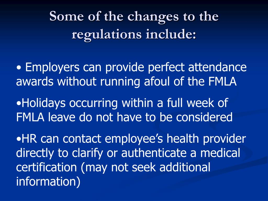 Some of the changes to the regulations include: