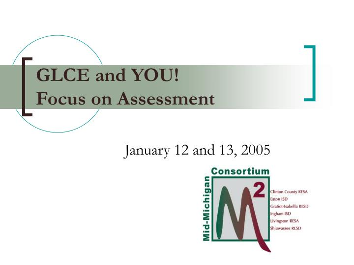 glce and you focus on assessment n.