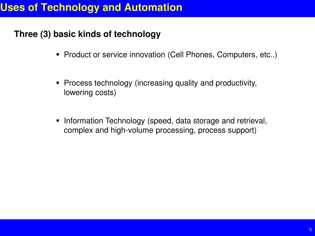 Uses of Technology and Automation