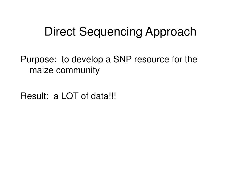 Direct Sequencing Approach