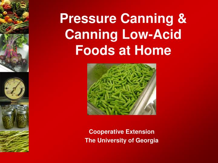 Pressure canning canning low acid foods at home1