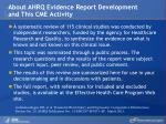about ahrq evidence report development and this cme activity