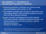 key question 3 prevalence of concomitant psychiatric conditions