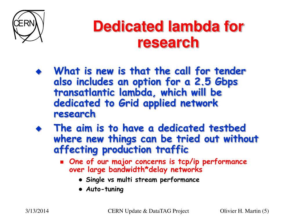 Dedicated lambda for research