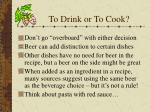 to drink or to cook