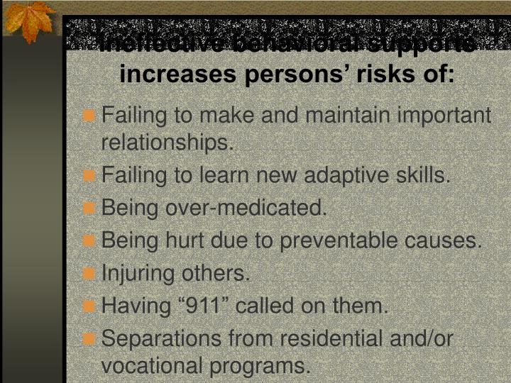 Ineffective behavioral supports increases persons risks of