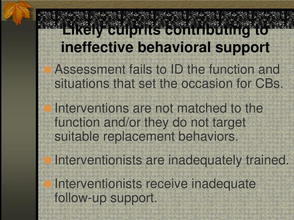 Likely culprits contributing to ineffective behavioral support