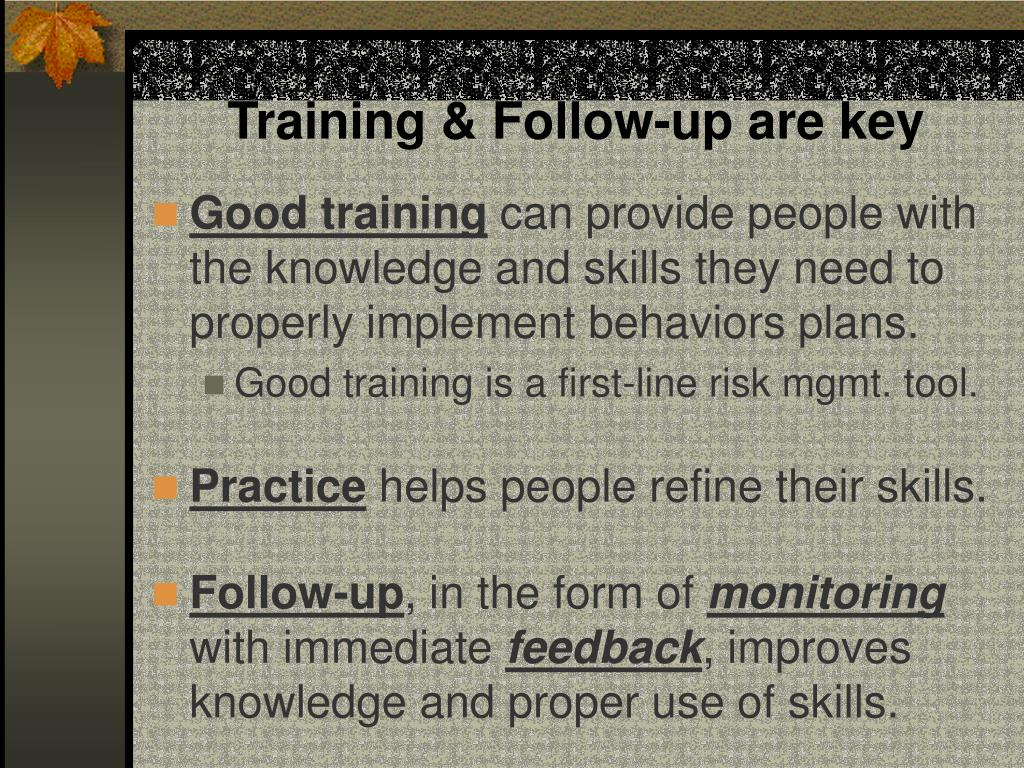 Training & Follow-up are key