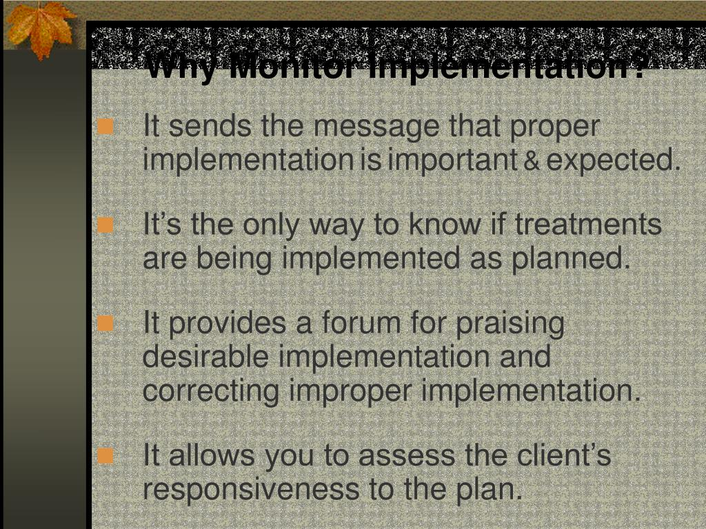 Why Monitor Implementation?