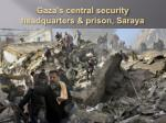 gaza s central security headquarters prison saraya