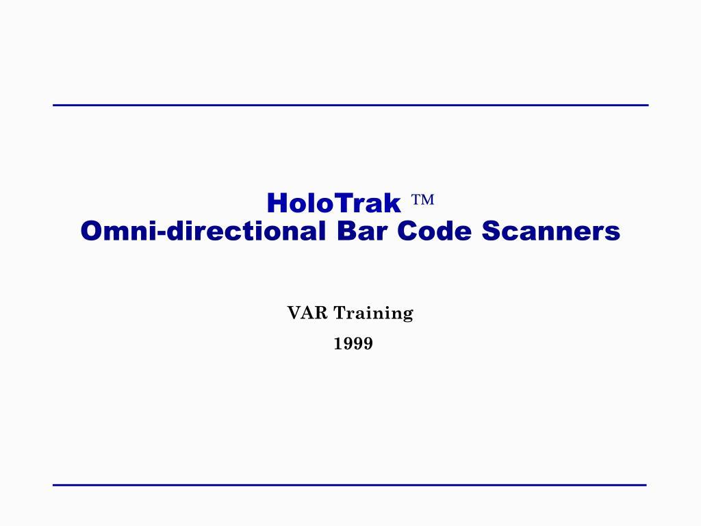 holotrak omni directional bar code scanners