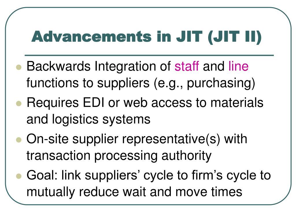 Advancements in JIT (JIT II)