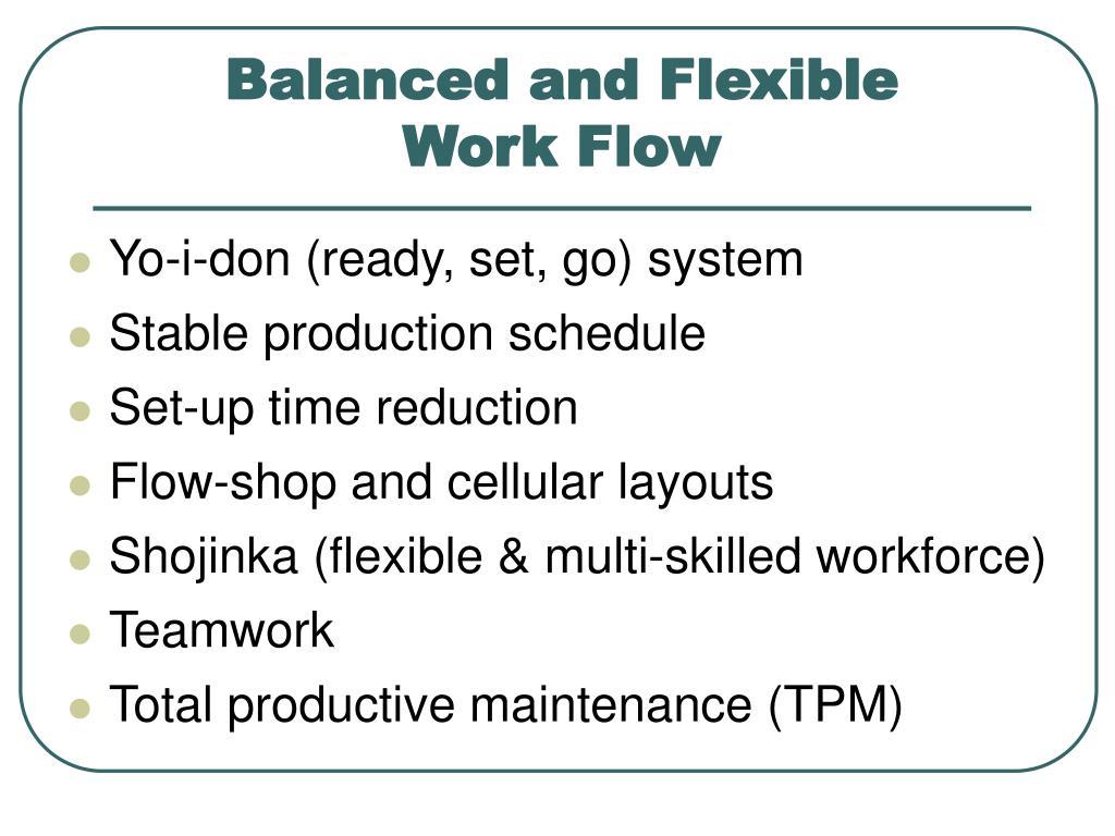 Balanced and Flexible