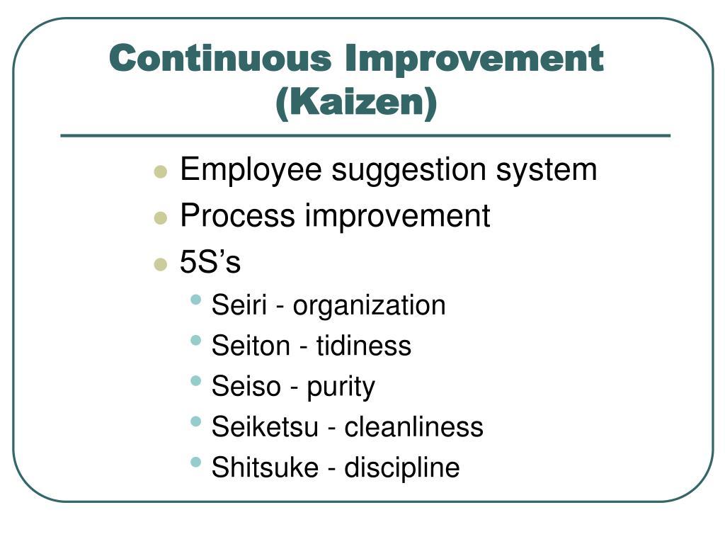 Continuous Improvement (Kaizen)