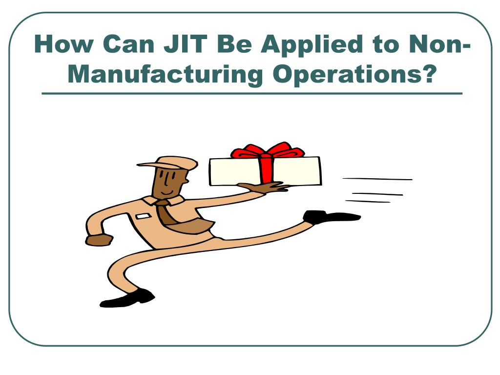 How Can JIT Be Applied to Non-Manufacturing Operations?