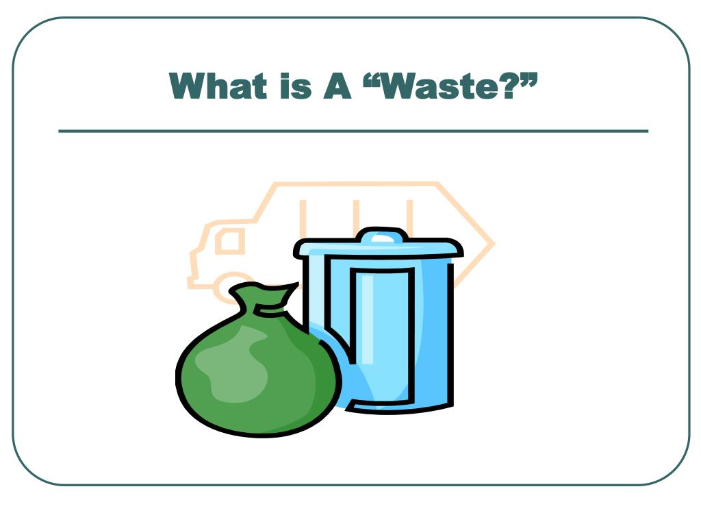 """What is A """"Waste?"""""""