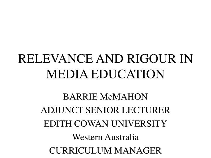 relevance and rigour in media education n.