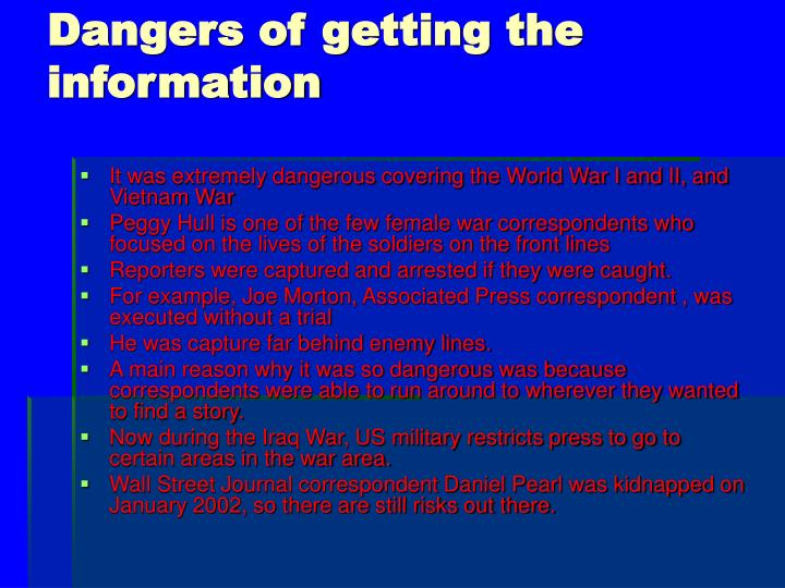 Dangers of getting the information