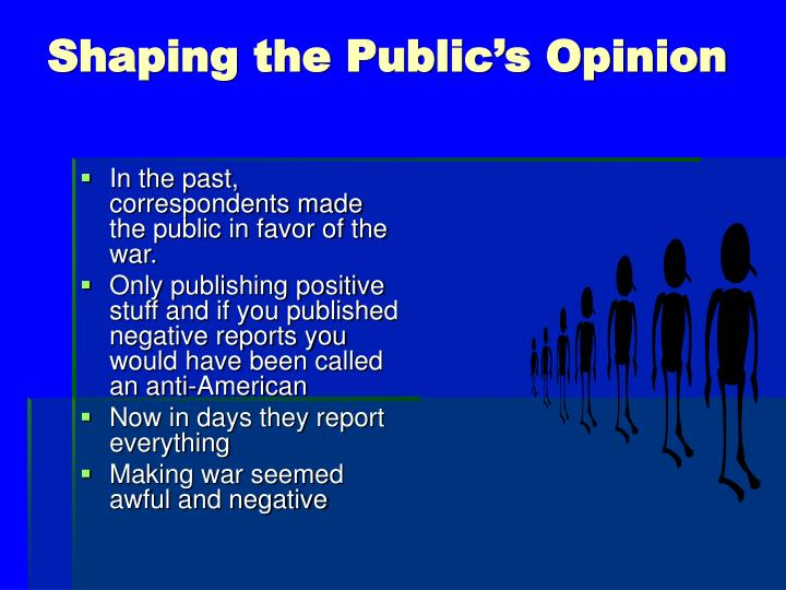 Shaping the Public's Opinion