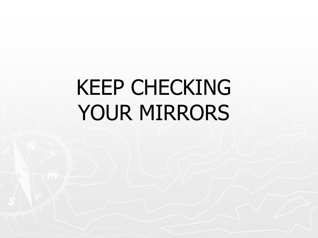 KEEP CHECKING