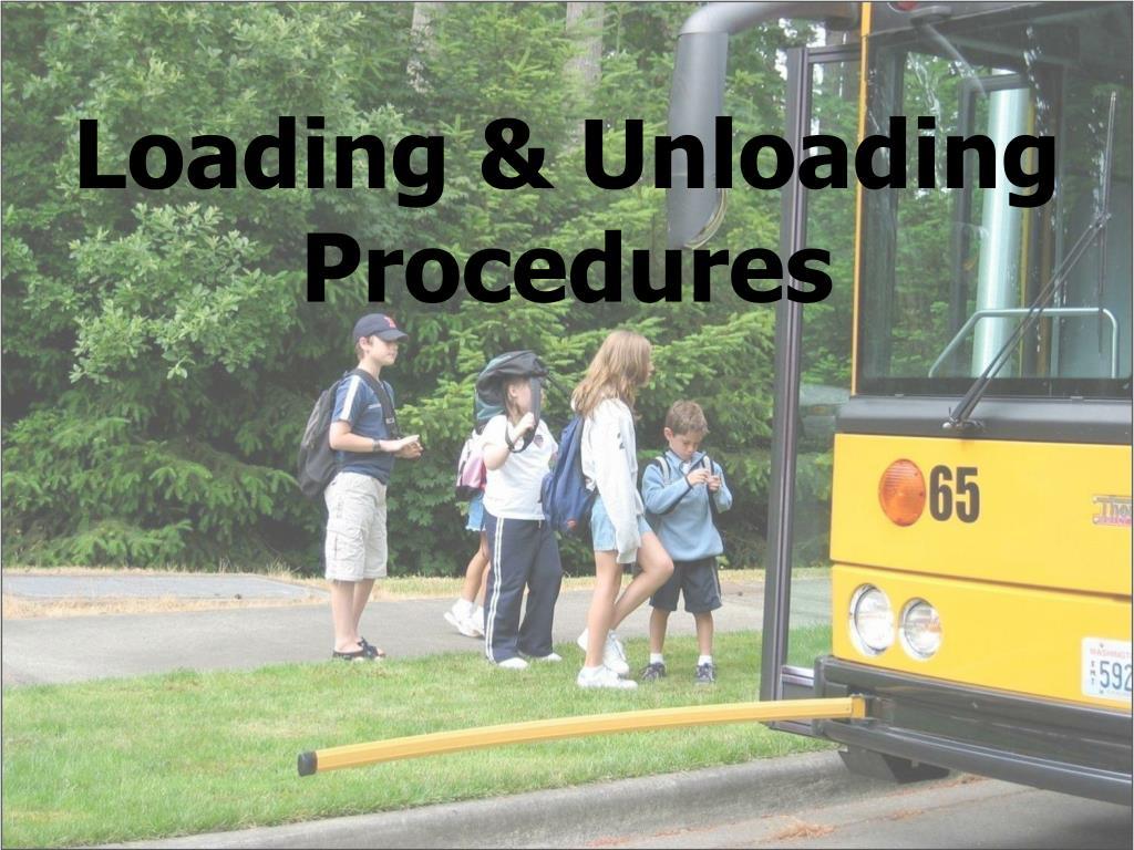 Loading & Unloading Procedures