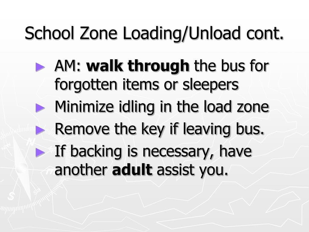 School Zone Loading/Unload cont.