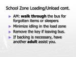 school zone loading unload cont