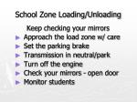 school zone loading unloading