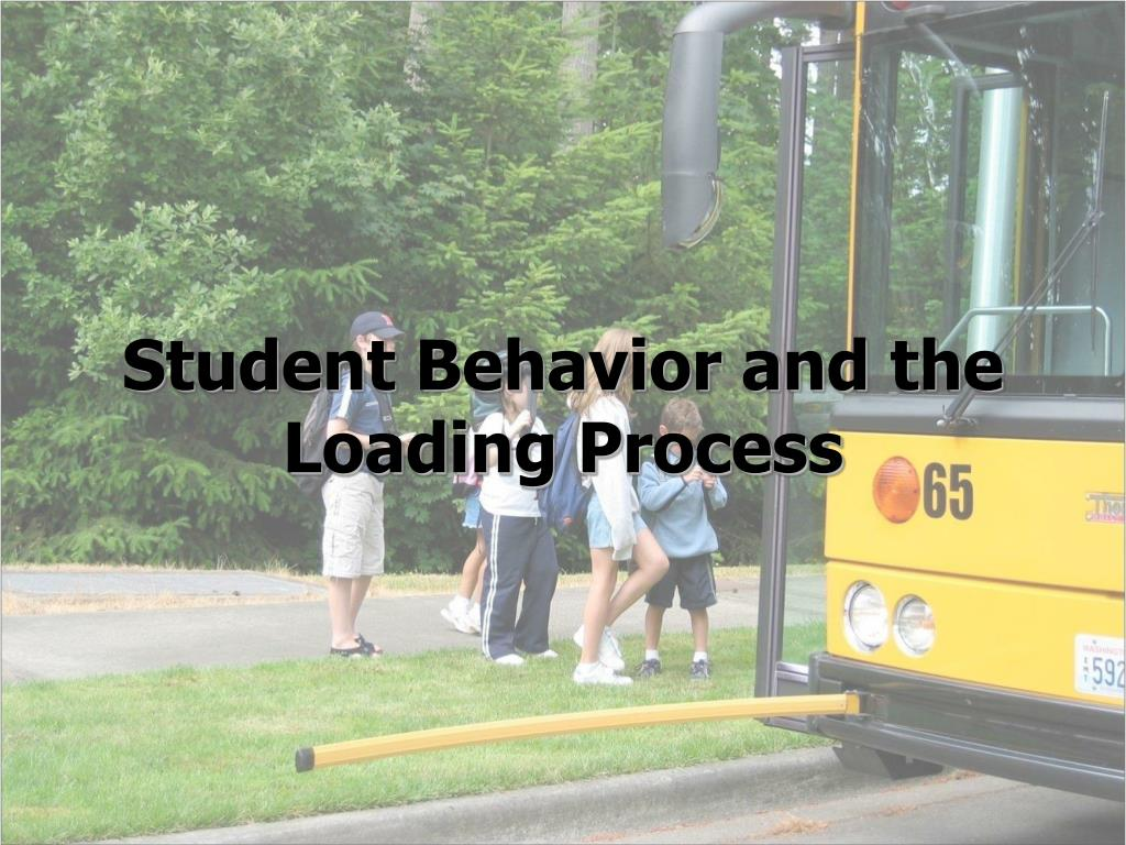 Student Behavior and the Loading Process