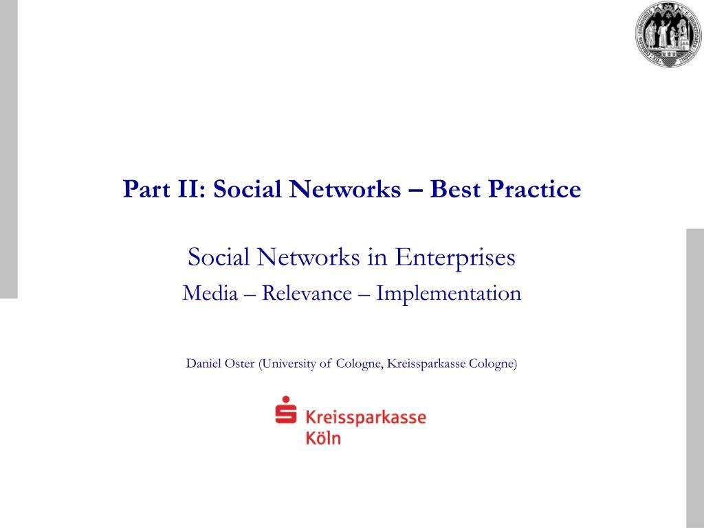 Part II: Social Networks – Best Practice