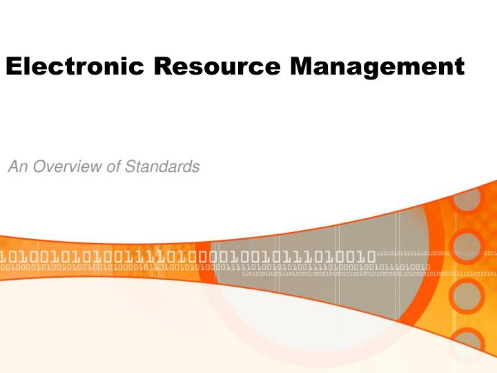 electronic resource management n.