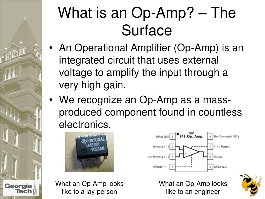 Ppt What Is An Op Amp The Surface Powerpoint Presentation Id 741 Opamp A Common General Purpose Operational Amplifier L