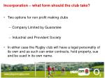 incorporation what form should the club take